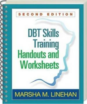 DBT? Skills Training Handouts and Worksheets, Second Edition EPUB Download