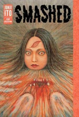 Smashed: Junji Ito Story Collection EPUB Download