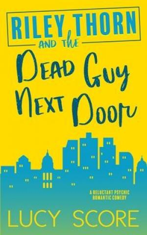 Riley Thorn and the Dead Guy Next Door Free EPUB Download
